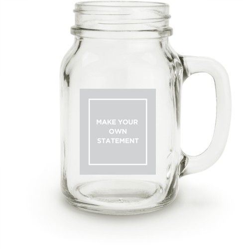 Make Your Own Statement Mason Jar