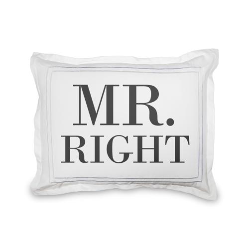 Mr Right Sham, Sham, Sham w/ White Back, Standard, DynamicColor